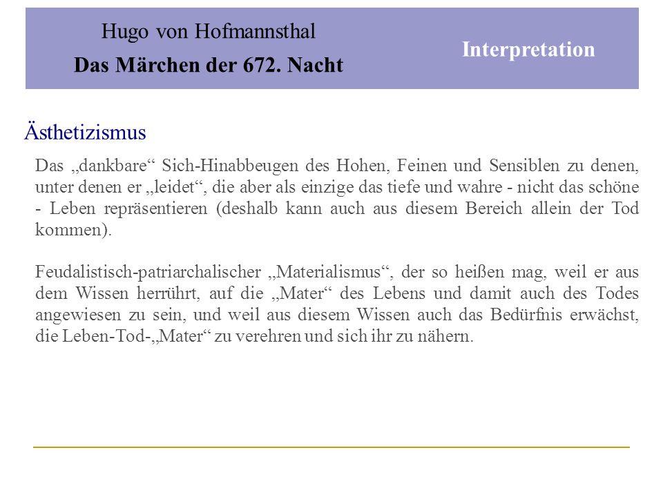Hugo von Hofmannsthal Das Märchen der 672. Nacht Interpretation Hofmannsthals Zwei-Seelen-Psychologie TierseeleKörper-Seele obere Seele (Geist-Seele)
