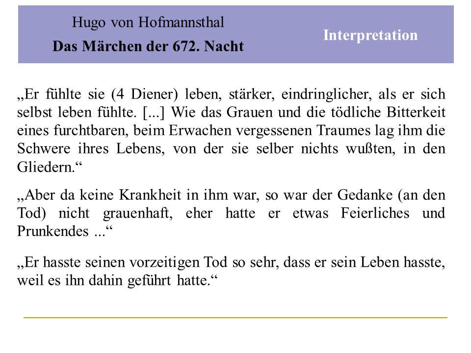 Hugo von Hofmannsthal Das Märchen der 672. Nacht Interpretation Ästhetizismus Das dankbare Sich-Hinabbeugen des Hohen, Feinen und Sensiblen zu denen,