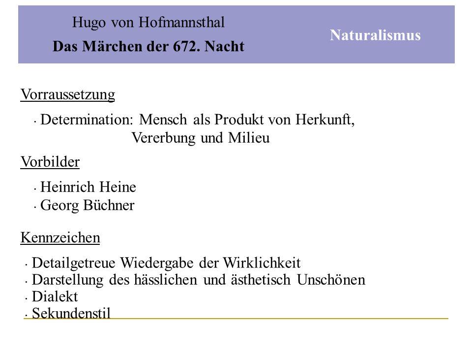 Hugo von Hofmannsthal Das Märchen der 672. Nacht Interpretation Er fühlte sie (4 Diener) leben, stärker, eindringlicher, als er sich selbst leben fühl