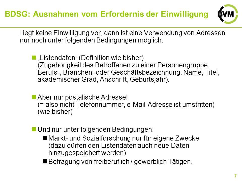 7 BDSG: Ausnahmen vom Erfordernis der Einwilligung Liegt keine Einwilligung vor, dann ist eine Verwendung von Adressen nur noch unter folgenden Beding