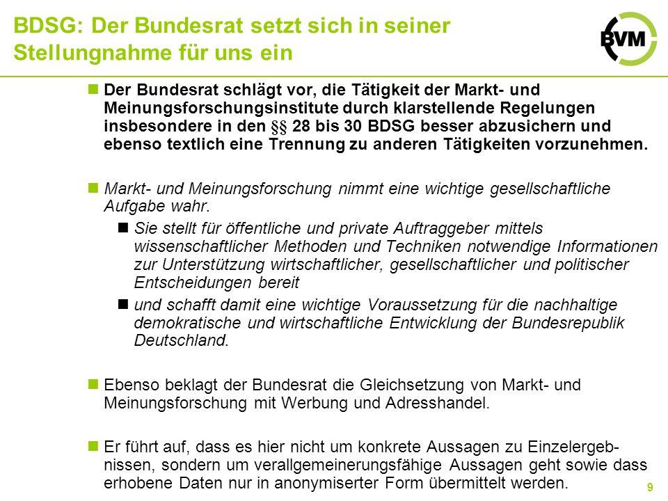 10 BDSG: Weiterer Ablauf 10.Dezember 08: Verabschiedung Gesetzesentwurf im Bundeskabinett 01.