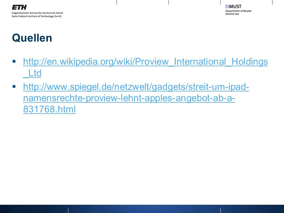 Quellen http://en.wikipedia.org/wiki/Proview_International_Holdings _Ltd http://en.wikipedia.org/wiki/Proview_International_Holdings _Ltd http://www.s