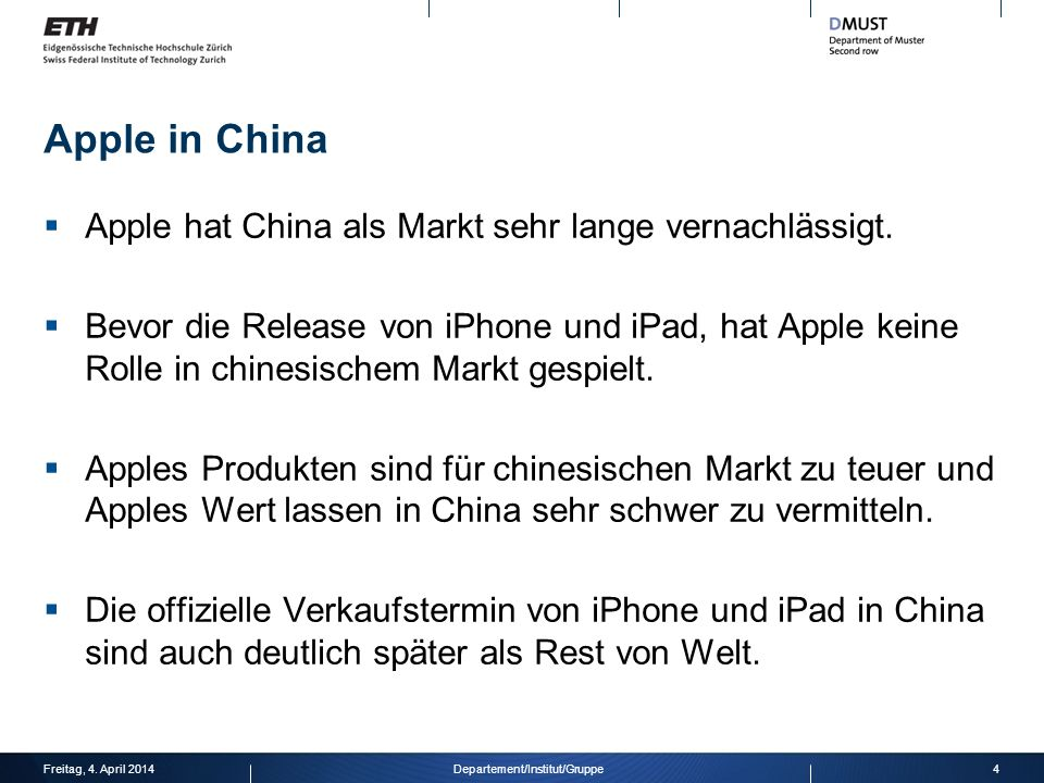 Apple in China Apple hat China als Markt sehr lange vernachlässigt.