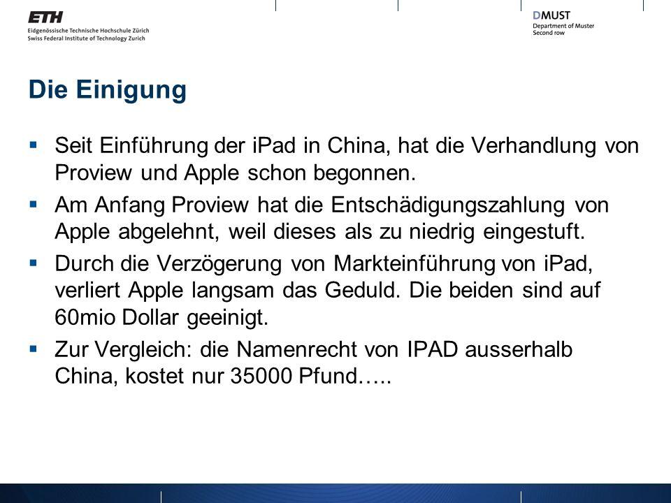 Die Einigung Seit Einführung der iPad in China, hat die Verhandlung von Proview und Apple schon begonnen. Am Anfang Proview hat die Entschädigungszahl