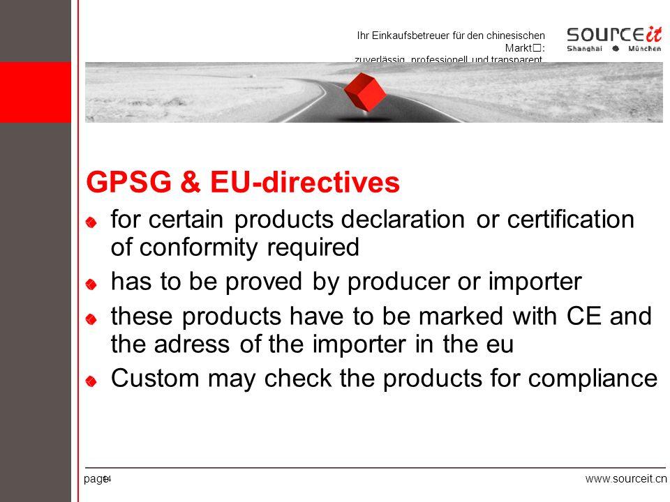 Ihr Einkaufsbetreuer für den chinesischen Markt: zuverlässig, professionell und transparent. pagewww.sourceit.cn 14 GPSG & EU-directives for certain p