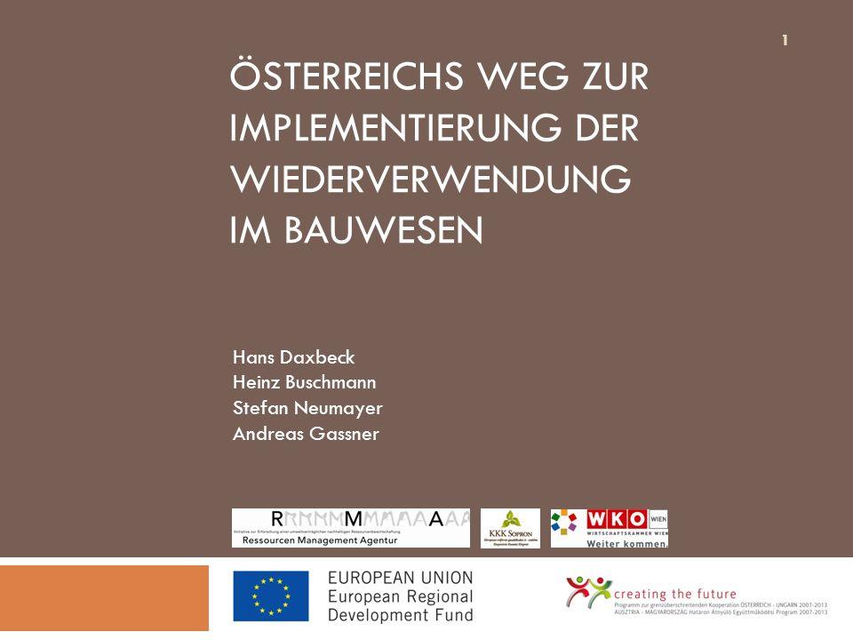 Das Projekt RaABa Rahmenbedingungen für den Aufbau und Initiierung eines regionalen Wiederverwendungsnetzwerkes für Bauteile aus dem Bauwesen als Beitrag zur Ressourcenschonung Ziel: Erstellen eines grenzübergreifenden Konzeptes für die Initiierung und den Aufbau von Wiederverwendungsnetzwerken im Bauwesen (= Bauteilnetzwerk) in Österreich und Ungarn 2
