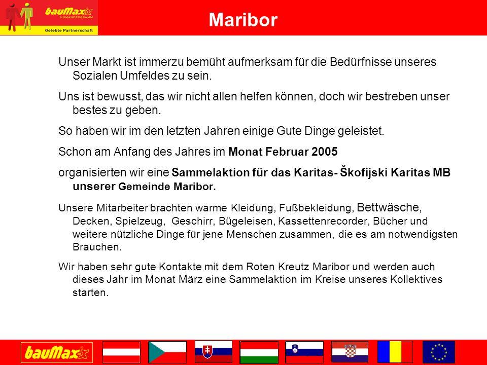 Maribor Unser Markt ist immerzu bemüht aufmerksam für die Bedürfnisse unseres Sozialen Umfeldes zu sein.