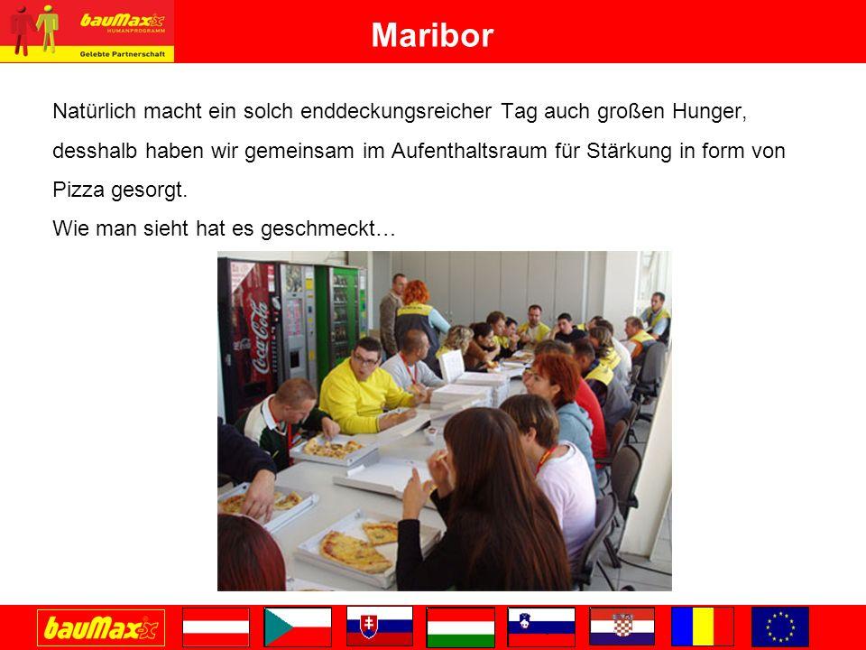 Maribor Natürlich macht ein solch enddeckungsreicher Tag auch großen Hunger, desshalb haben wir gemeinsam im Aufenthaltsraum für Stärkung in form von Pizza gesorgt.