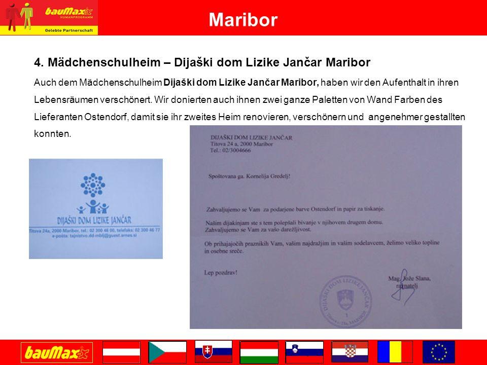 4. Mädchenschulheim – Dijaški dom Lizike Jančar Maribor Auch dem Mädchenschulheim Dijaški dom Lizike Jančar Maribor, haben wir den Aufenthalt in ihren