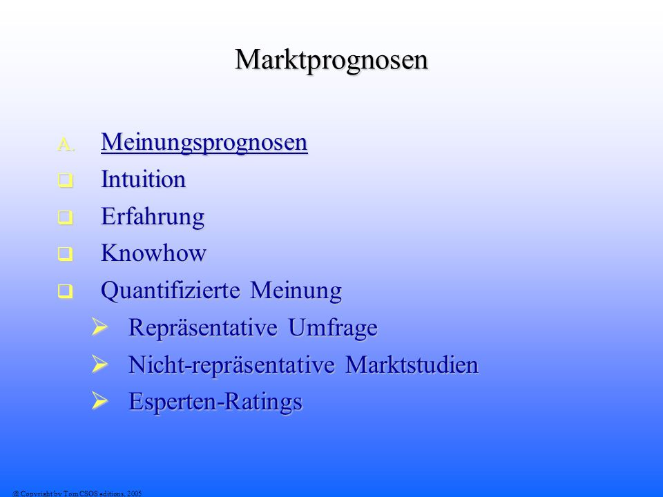 @ Copyright by Tom CSOS editions, 2005 Marktprognosen A.