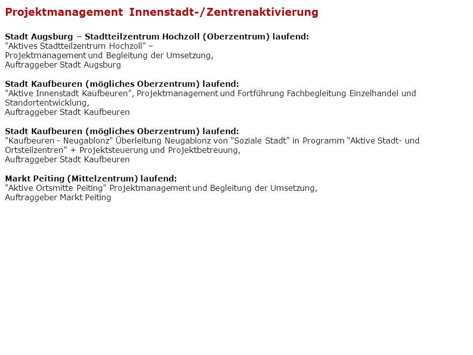 Projektmanagement Innenstadt-/Zentrenaktivierung Stadt Augsburg – Stadtteilzentrum Hochzoll (Oberzentrum) laufend: