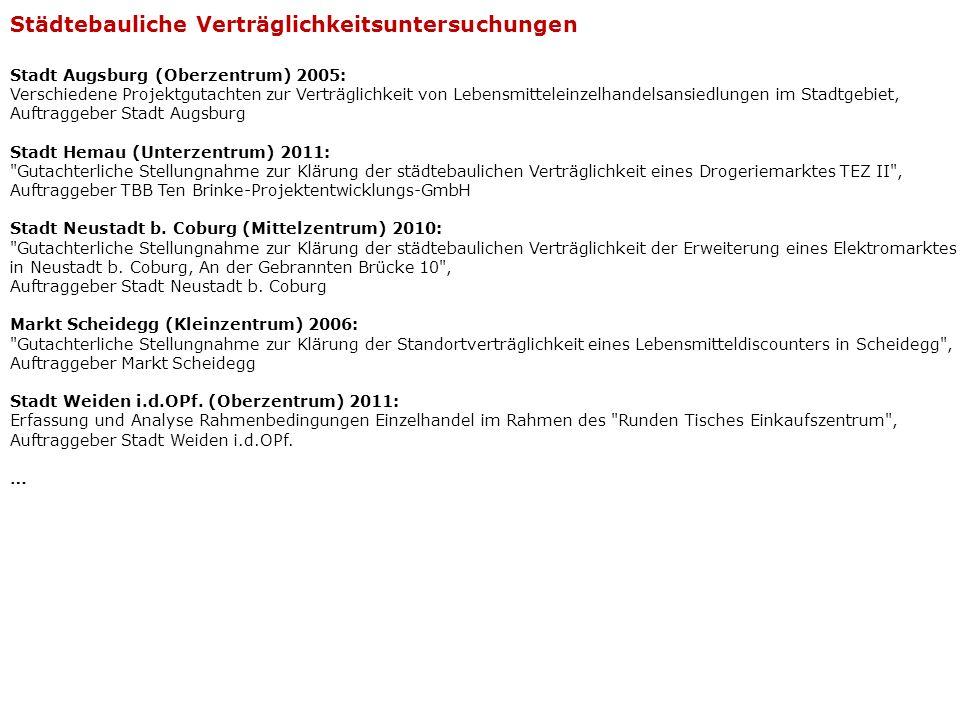 Stadt Augsburg (Oberzentrum) 2005: Verschiedene Projektgutachten zur Verträglichkeit von Lebensmitteleinzelhandelsansiedlungen im Stadtgebiet, Auftrag