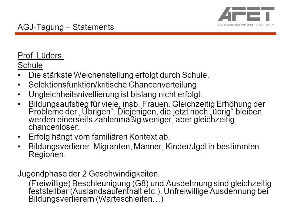 AGJ-Tagung – Statements Prof. Lüders: Schule Die stärkste Weichenstellung erfolgt durch Schule. Selektionsfunktion/kritische Chancenverteilung Ungleic