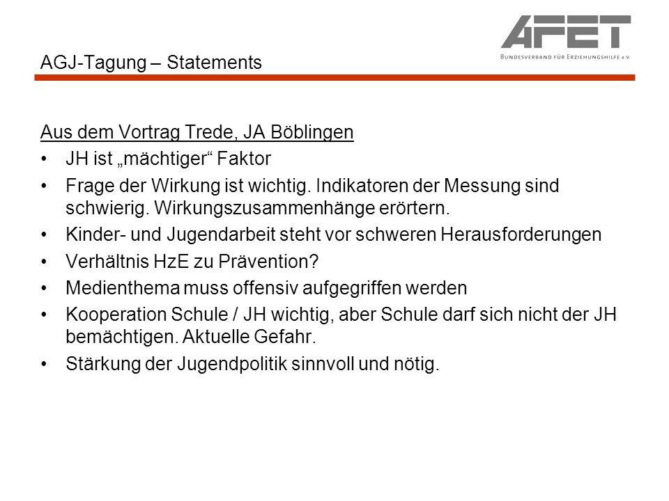 AGJ-Tagung – Statements Aus dem Vortrag Trede, JA Böblingen JH ist mächtiger Faktor Frage der Wirkung ist wichtig. Indikatoren der Messung sind schwie