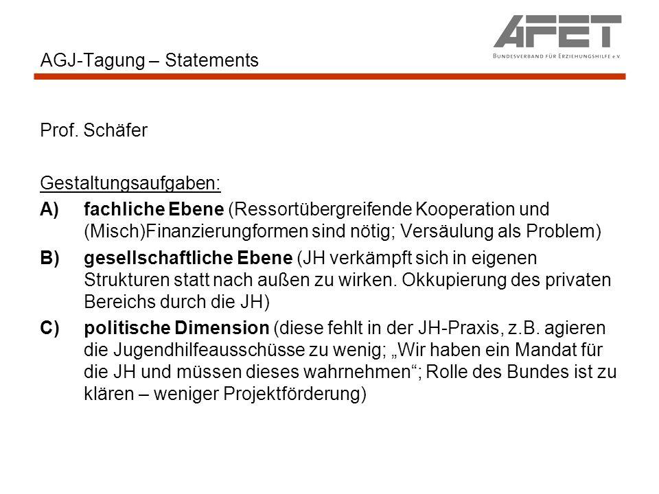 AGJ-Tagung – Statements Prof. Schäfer Gestaltungsaufgaben: A)fachliche Ebene (Ressortübergreifende Kooperation und (Misch)Finanzierungformen sind nöti