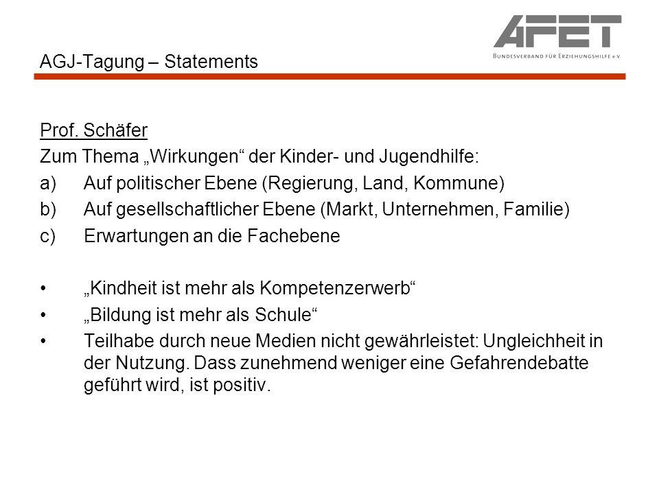 AGJ-Tagung – Statements Prof. Schäfer Zum Thema Wirkungen der Kinder- und Jugendhilfe: a)Auf politischer Ebene (Regierung, Land, Kommune) b)Auf gesell