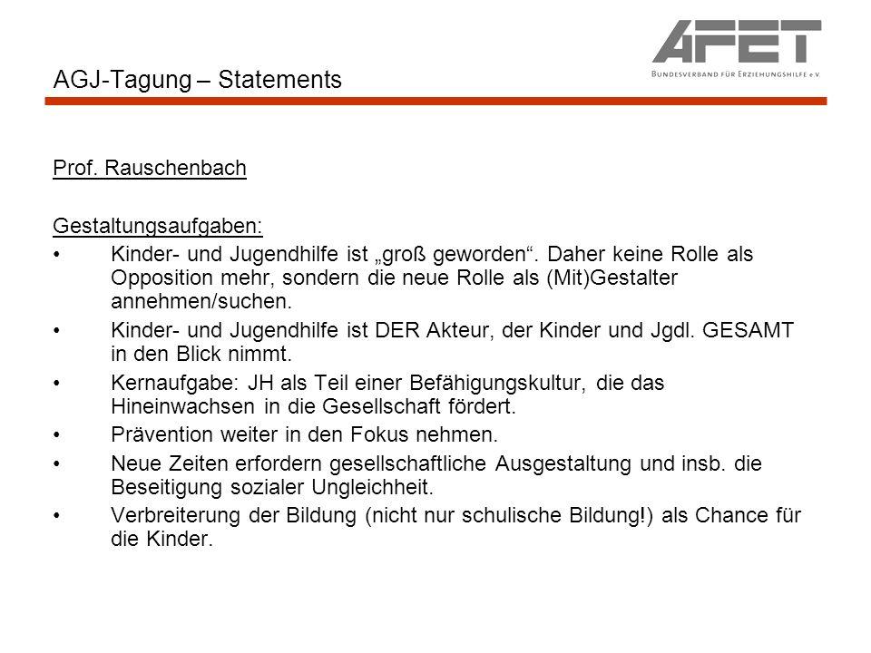AGJ-Tagung – Statements Prof. Rauschenbach Gestaltungsaufgaben: Kinder- und Jugendhilfe ist groß geworden. Daher keine Rolle als Opposition mehr, sond