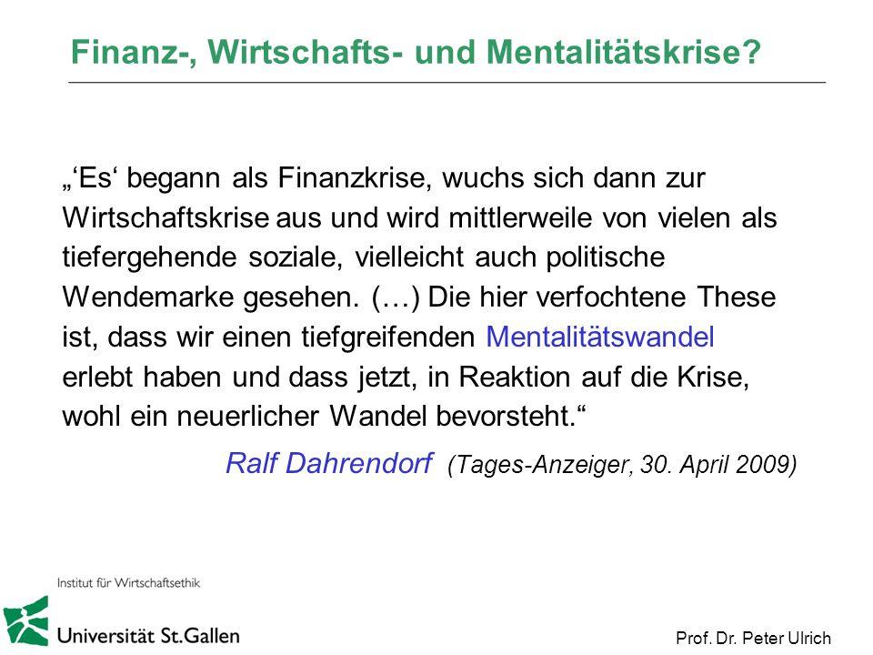 Finanz-, Wirtschafts- und Mentalitätskrise? Es begann als Finanzkrise, wuchs sich dann zur Wirtschaftskrise aus und wird mittlerweile von vielen als t