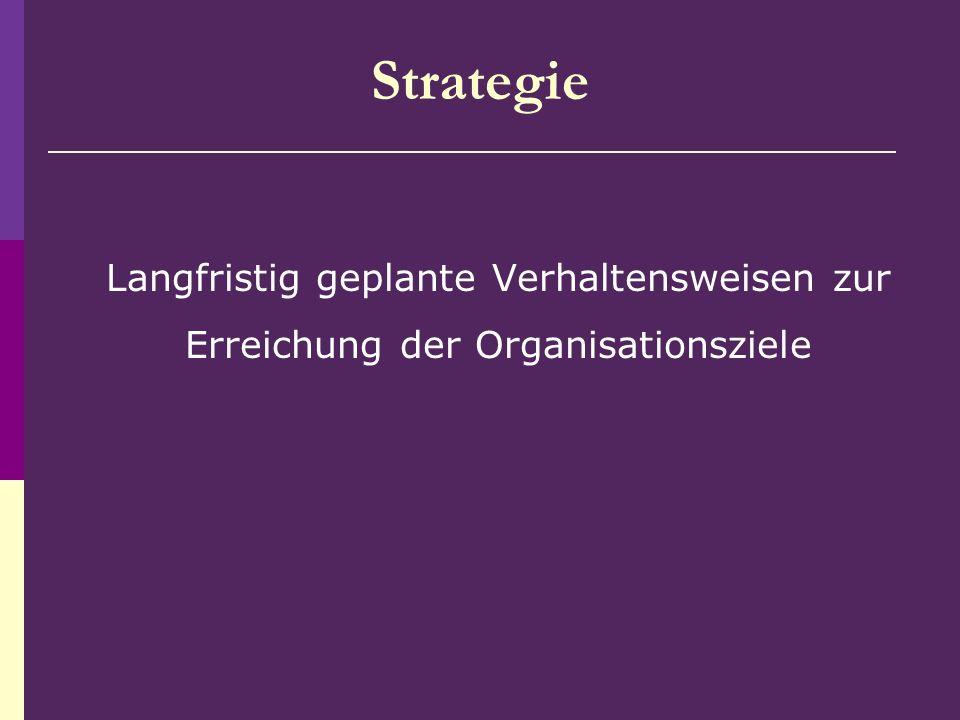 3) Strategieformulierung Stabilitätsstrategie Strategie zum Schutz vor Veränderung um Wachstum oder Verkleinerung zu vermeiden