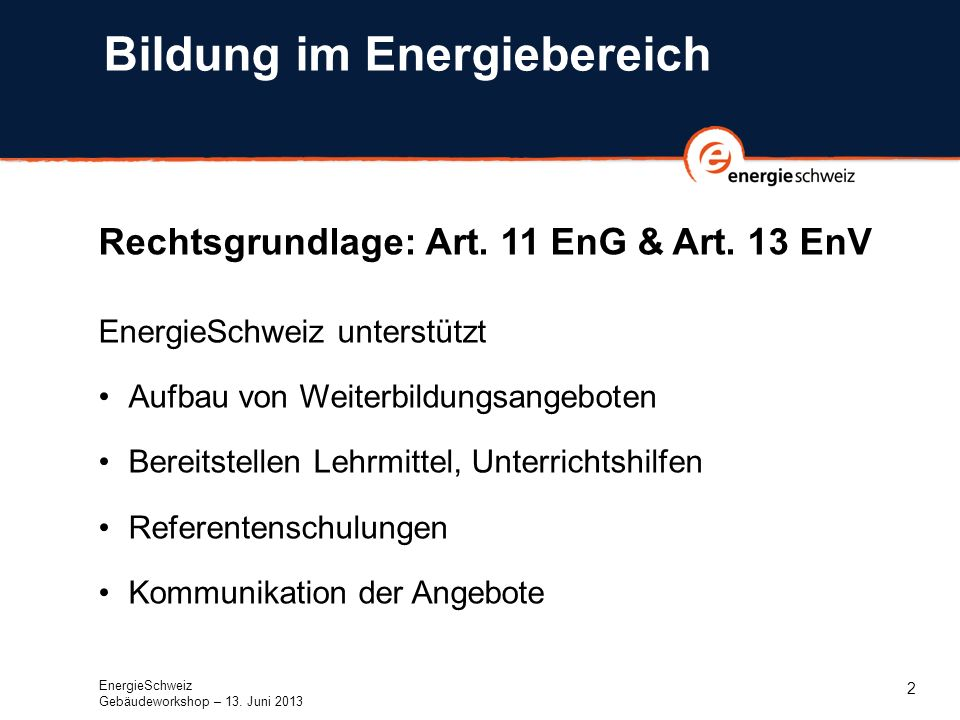 2 Bildung im Energiebereich Rechtsgrundlage: Art. 11 EnG & Art.
