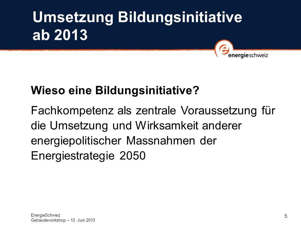 5 Umsetzung Bildungsinitiative ab 2013 Wieso eine Bildungsinitiative.