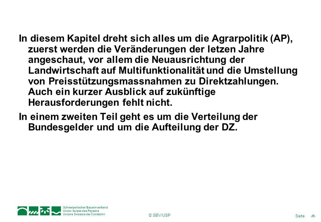 3Seite Schweizerischer Bauernverband Union Suisse des Paysans Unione Svizzera dei Contadini © SBV/USP In diesem Kapitel dreht sich alles um die Agrarp