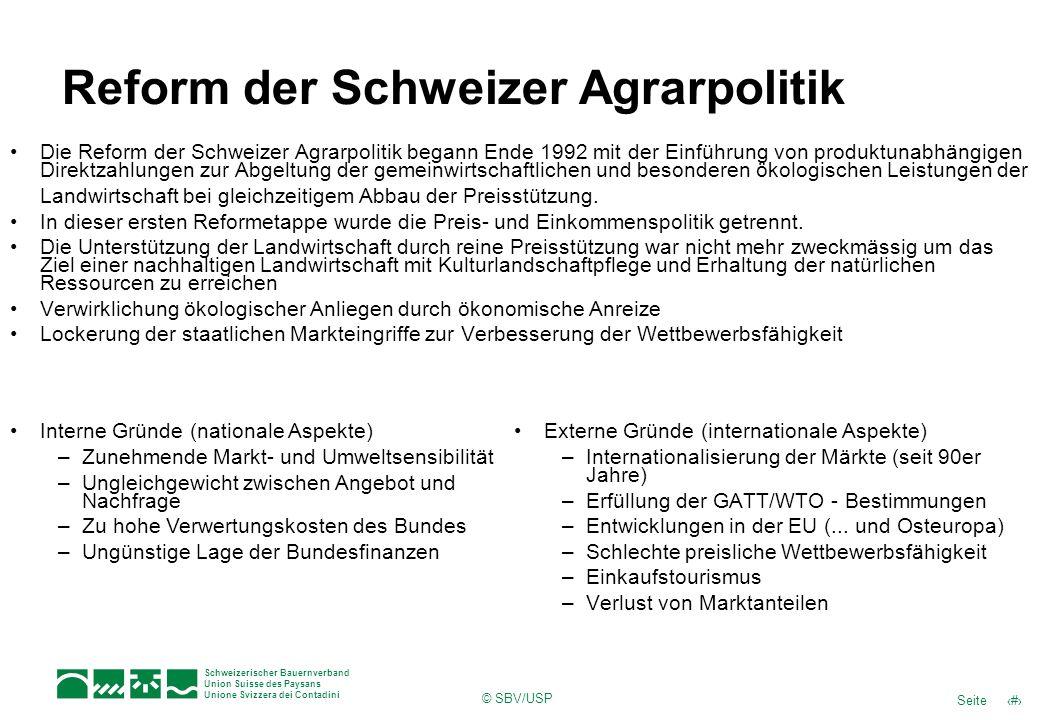 4Seite Schweizerischer Bauernverband Union Suisse des Paysans Unione Svizzera dei Contadini © SBV/USP Reform der Schweizer Agrarpolitik Die Reform der