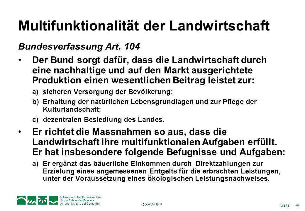 8Seite Schweizerischer Bauernverband Union Suisse des Paysans Unione Svizzera dei Contadini © SBV/USP Multifunktionalität der Landwirtschaft Bundesver