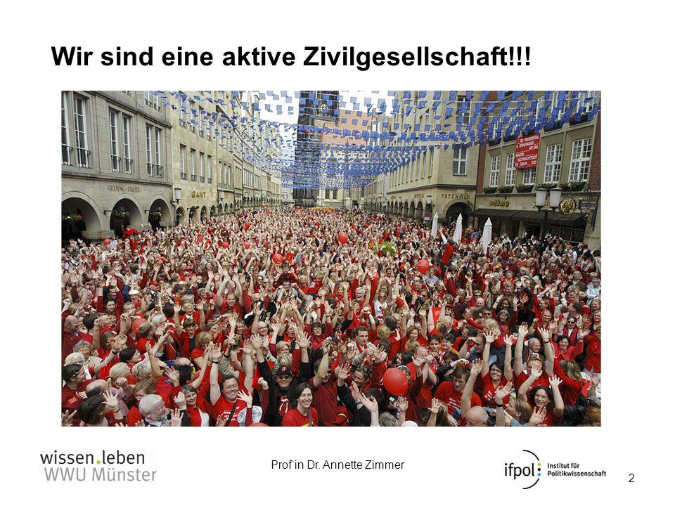 Profin Dr. Annette Zimmer Wir sind eine aktive Zivilgesellschaft!!! Quelle: Stadt Münster - Prinzipalmarkt 2