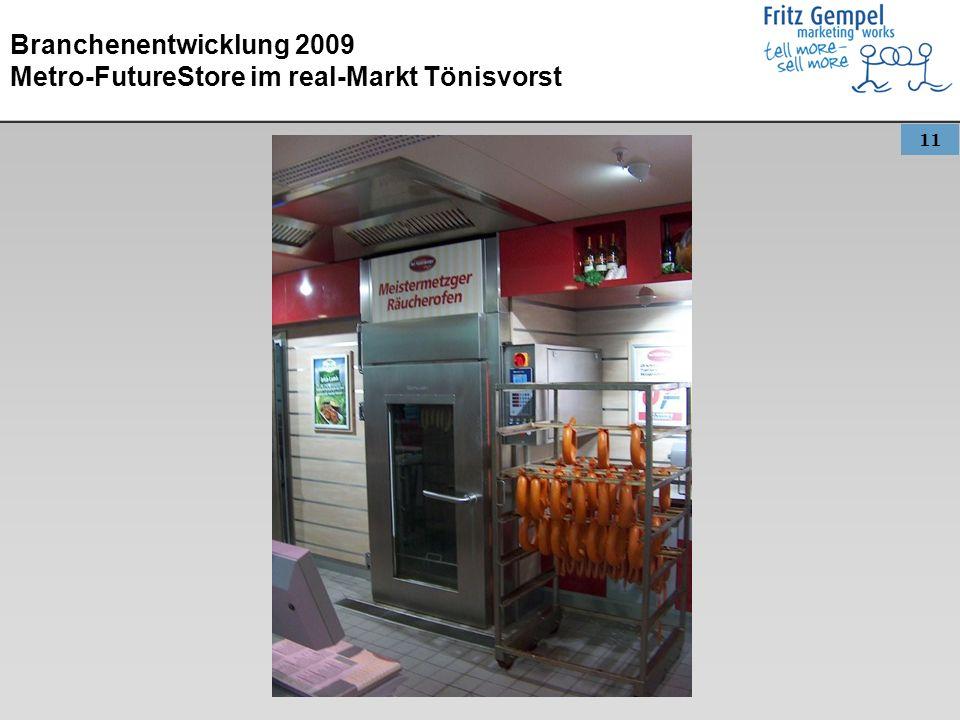 11 Branchenentwicklung 2009 Metro-FutureStore im real-Markt Tönisvorst