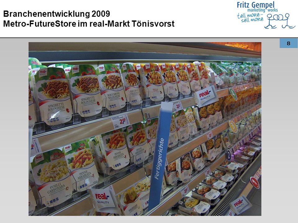 19 Branchenentwicklung 2009 LEH versucht immer deutlicher, das Fleischerhandwerk zu imitieren, stellt handwerkliche Qualität dar und wirbt mit handwerklichen Eigenschaften.