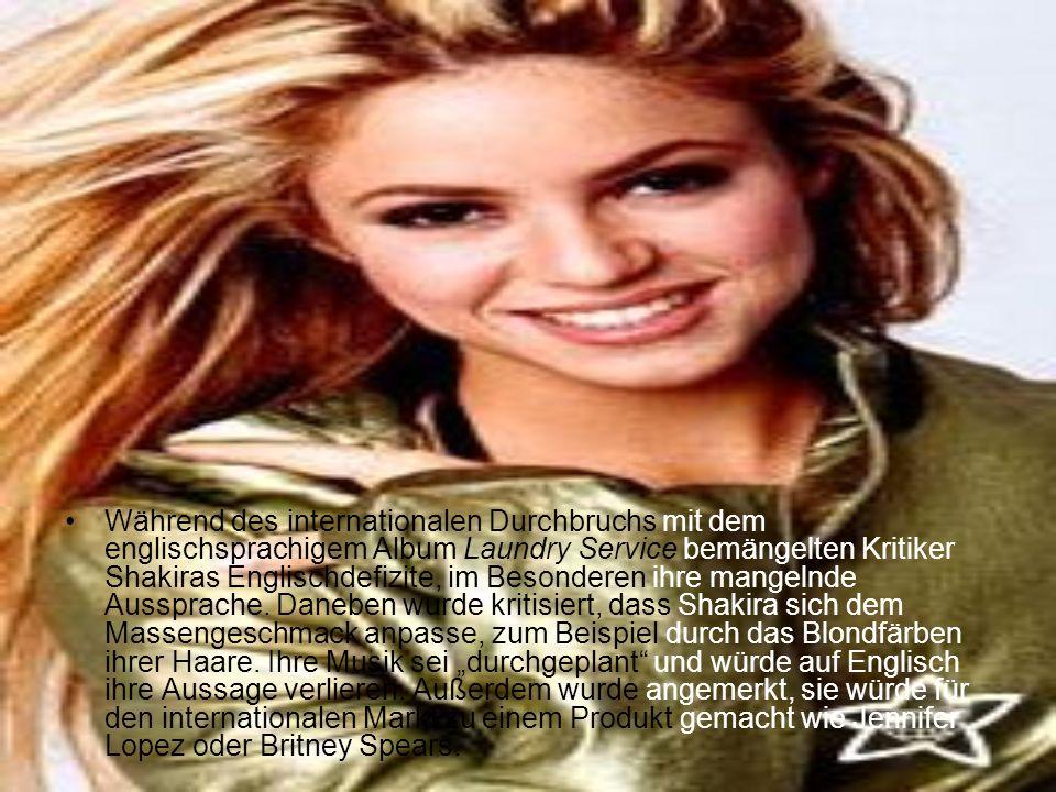 Während des internationalen Durchbruchs mit dem englischsprachigem Album Laundry Service bemängelten Kritiker Shakiras Englischdefizite, im Besonderen ihre mangelnde Aussprache.