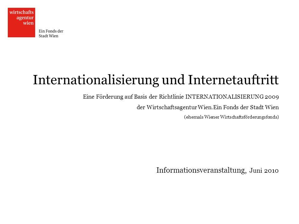 Internationalisierung und Internetauftritt Eine Förderung auf Basis der Richtlinie INTERNATIONALISIERUNG 2009 der Wirtschaftsagentur Wien.Ein Fonds de