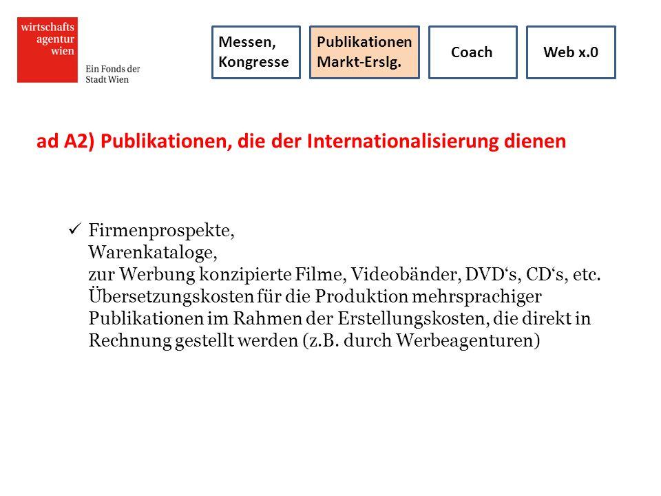 ad A2) Publikationen, die der Internationalisierung dienen Firmenprospekte, Warenkataloge, zur Werbung konzipierte Filme, Videobänder, DVDs, CDs, etc.