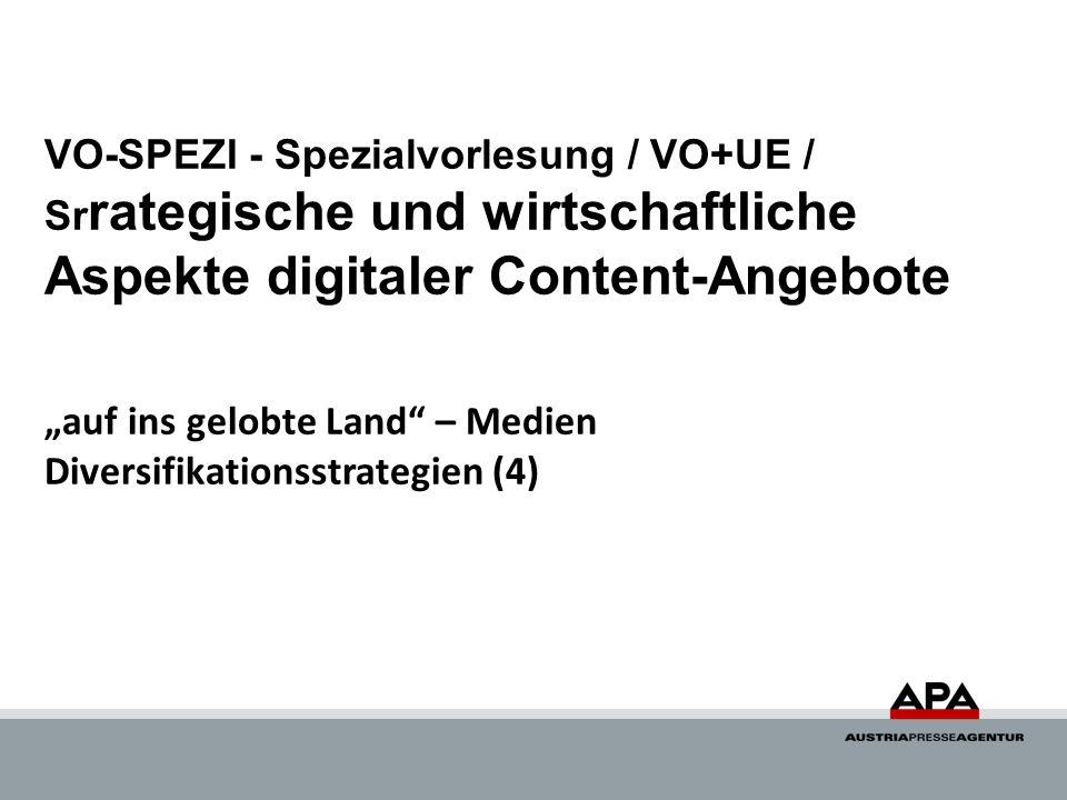 VO-SPEZI - Spezialvorlesung / VO+UE / Sr rategische und wirtschaftliche Aspekte digitaler Content-Angebote auf ins gelobte Land – Medien Diversifikati