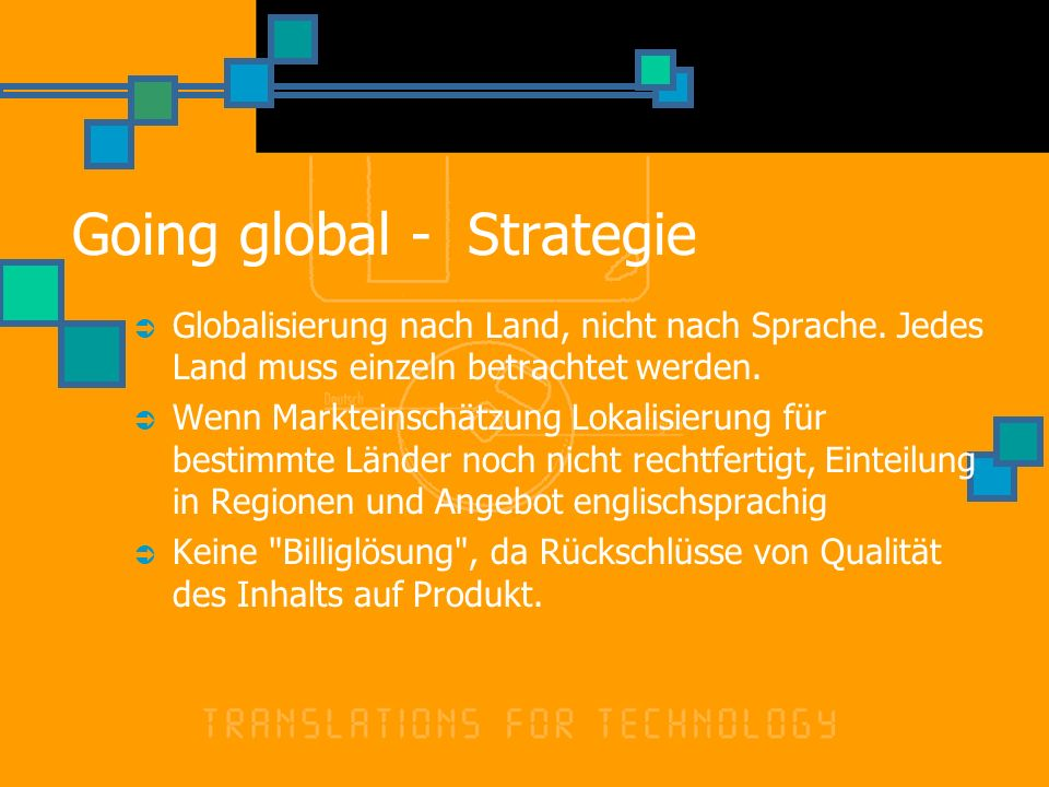 Going global - Strategie Globalisierung nach Land, nicht nach Sprache.