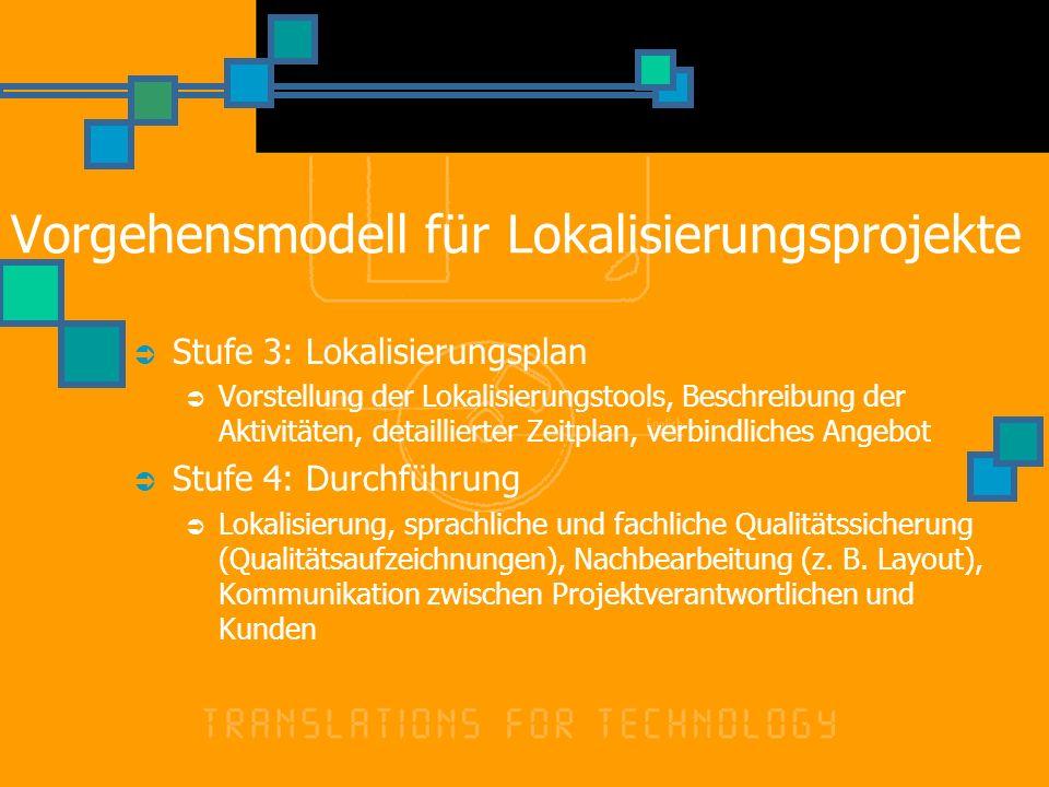 Vorgehensmodell für Lokalisierungsprojekte Stufe 3: Lokalisierungsplan Vorstellung der Lokalisierungstools, Beschreibung der Aktivitäten, detaillierte