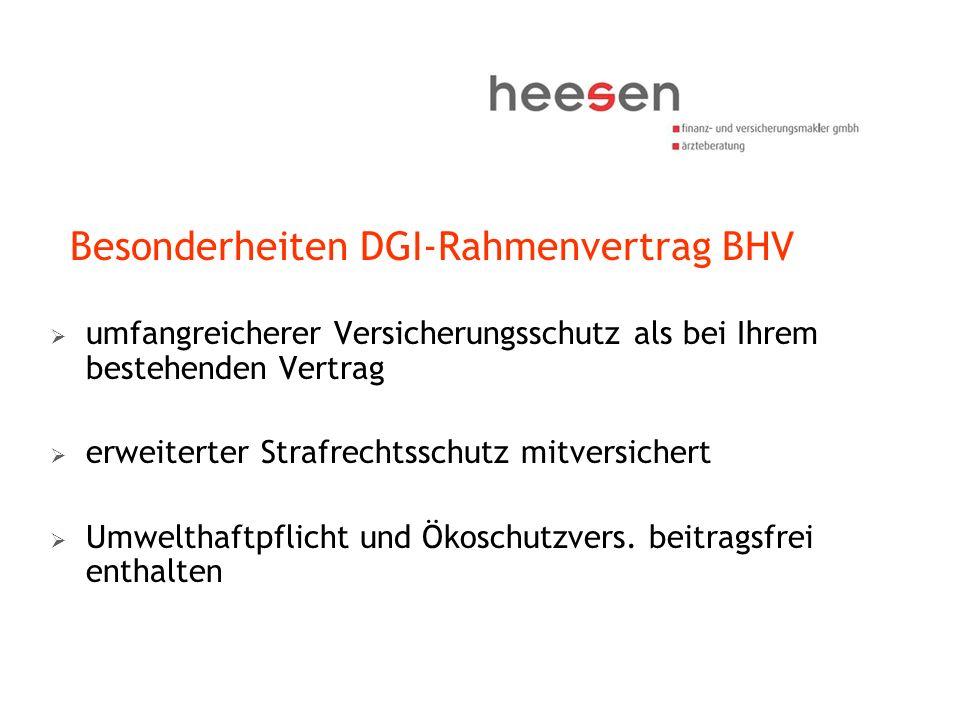 Besonderheiten DGI-Rahmenvertrag BHV umfangreicherer Versicherungsschutz als bei Ihrem bestehenden Vertrag erweiterter Strafrechtsschutz mitversichert