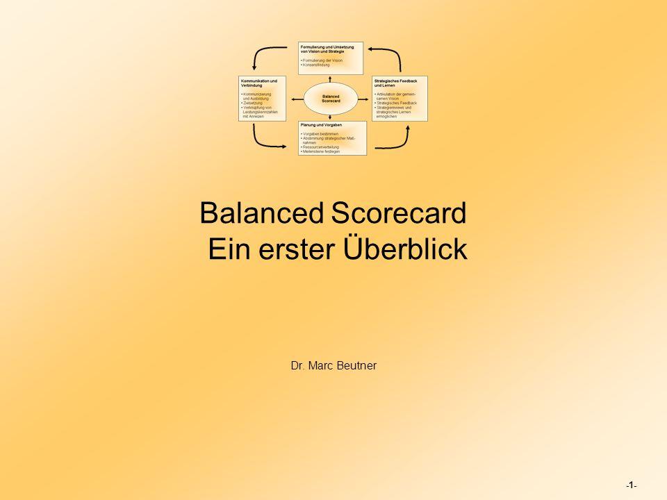 -1- Balanced Scorecard Ein erster Überblick Dr. Marc Beutner