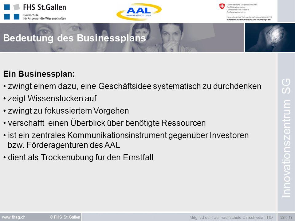 Mitglied der Fachhochschule Ostschweiz FHO S2R_19 www.fhsg.ch © FHS St.Gallen Bedeutung des Businessplans Innovationszentrum SG Ein Businessplan: zwin