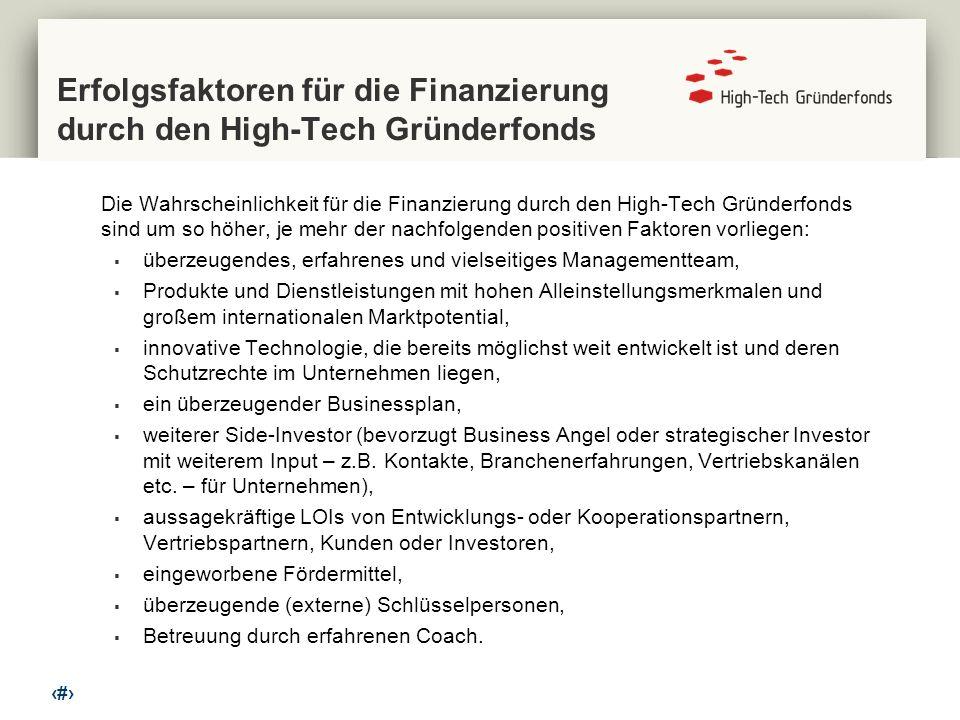 13 Erfolgsfaktoren für die Finanzierung durch den High-Tech Gründerfonds Die Wahrscheinlichkeit für die Finanzierung durch den High-Tech Gründerfonds