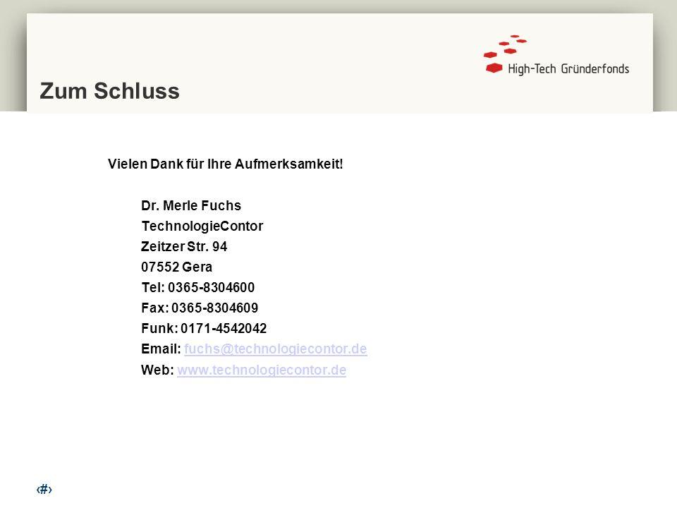 14 Zum Schluss Vielen Dank für Ihre Aufmerksamkeit! Dr. Merle Fuchs TechnologieContor Zeitzer Str. 94 07552 Gera Tel: 0365-8304600 Fax: 0365-8304609 F