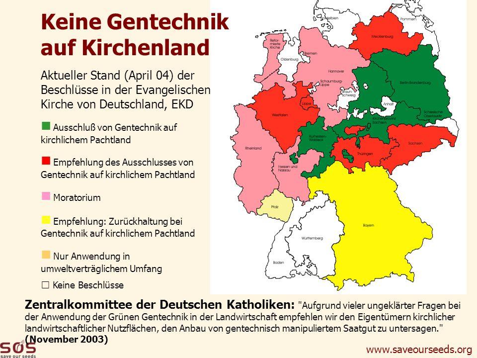 www.saveourseeds.org Aktueller Stand (April 04) der Beschlüsse in der Evangelischen Kirche von Deutschland, EKD Ausschluß von Gentechnik auf kirchlich
