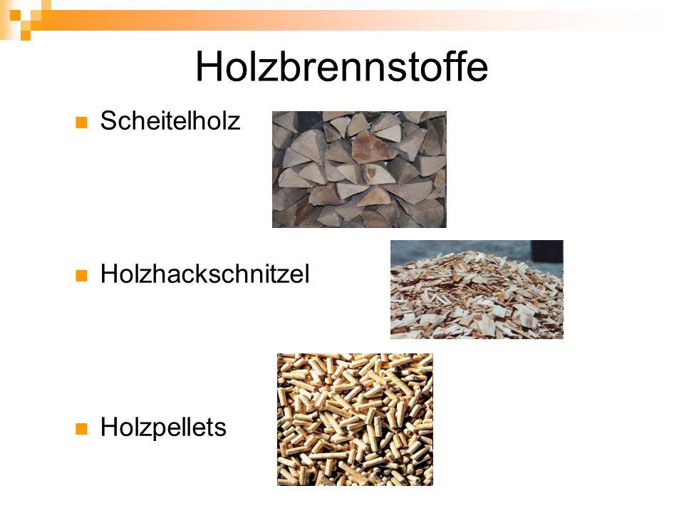 Holzbrennstoffe Scheitelholz Holzhackschnitzel Holzpellets