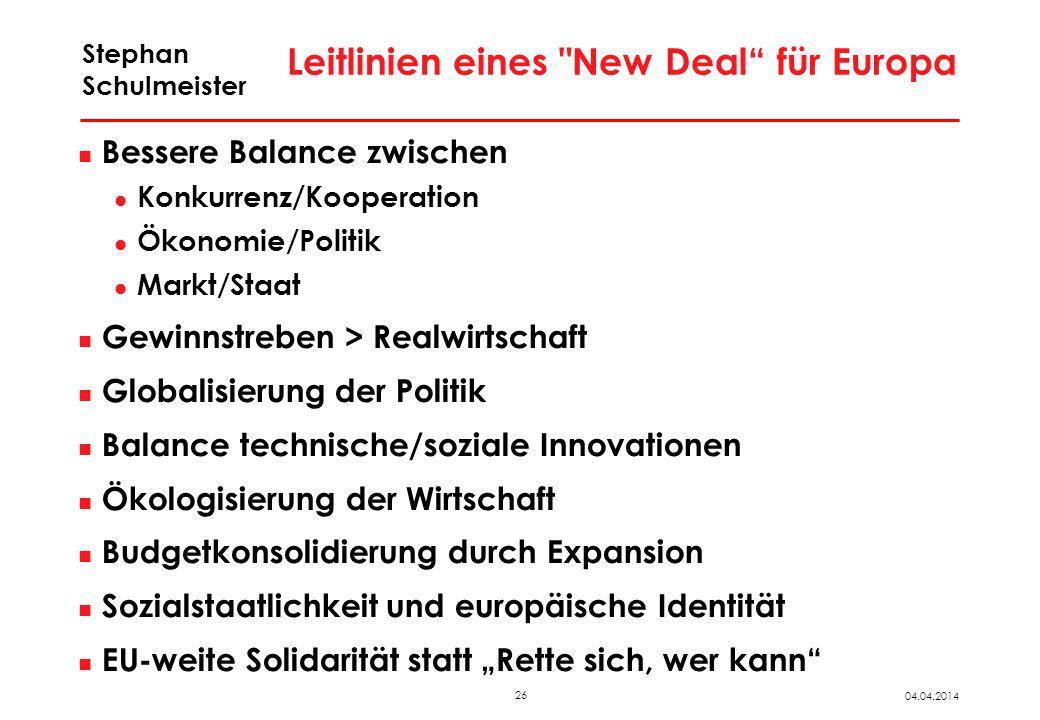 26 04.04.2014 Stephan Schulmeister Leitlinien eines