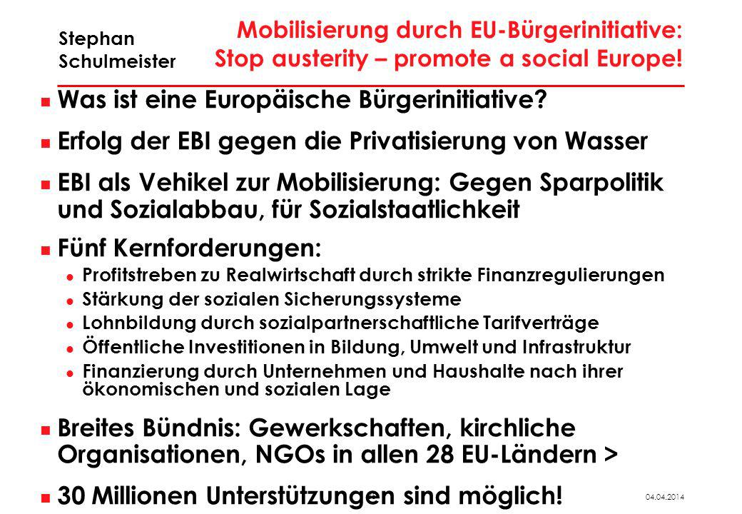 35 04.04.2014 Stephan Schulmeister Mobilisierung durch EU-Bürgerinitiative: Stop austerity – promote a social Europe! Was ist eine Europäische Bürgeri