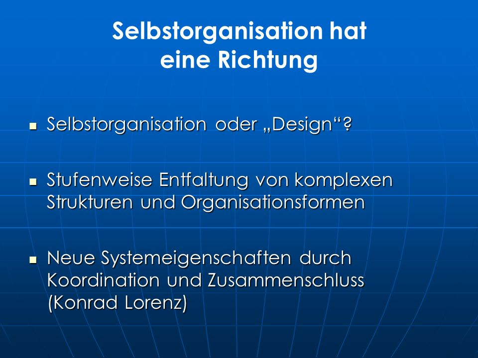Selbstorganisation hat eine Richtung Selbstorganisation oder Design.
