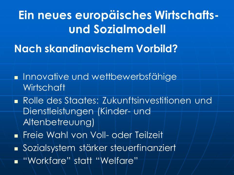 Ein neues europäisches Wirtschafts- und Sozialmodell Nach skandinavischem Vorbild.