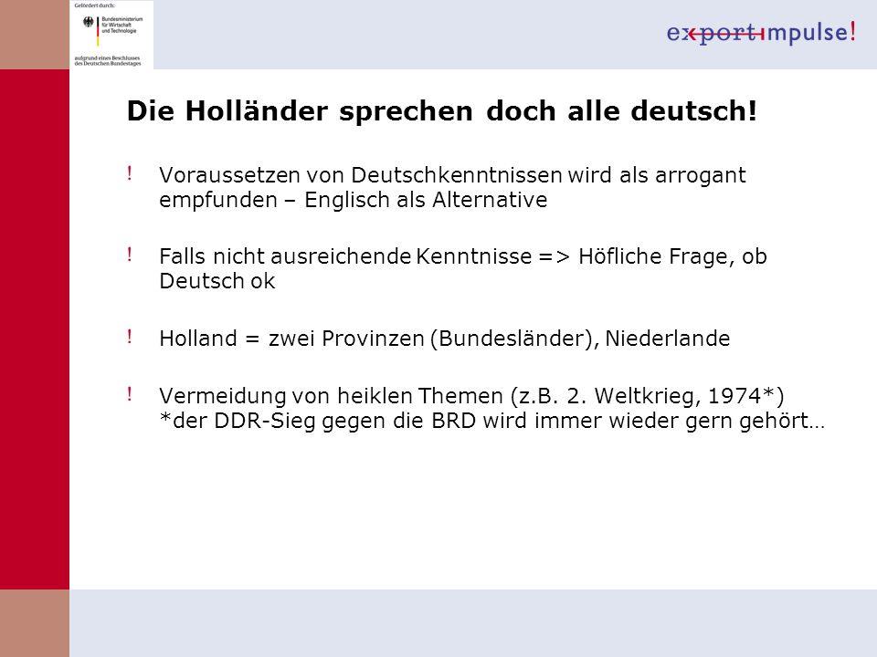Die Holländer sprechen doch alle deutsch! Voraussetzen von Deutschkenntnissen wird als arrogant empfunden – Englisch als Alternative Falls nicht ausre