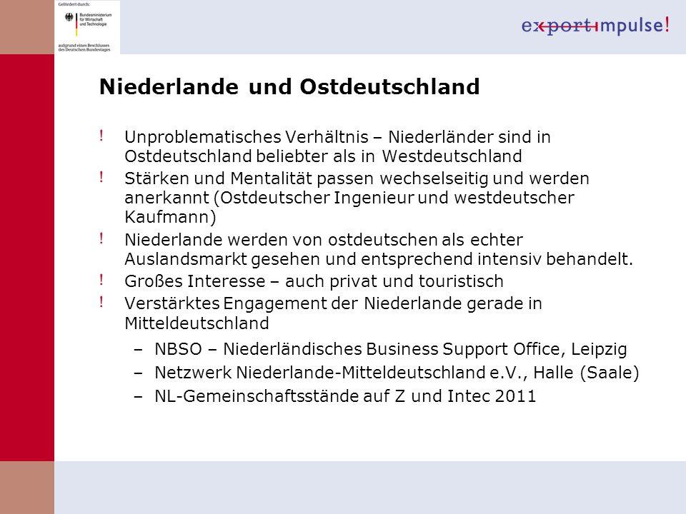 Niederlande und Ostdeutschland Unproblematisches Verhältnis – Niederländer sind in Ostdeutschland beliebter als in Westdeutschland Stärken und Mentali